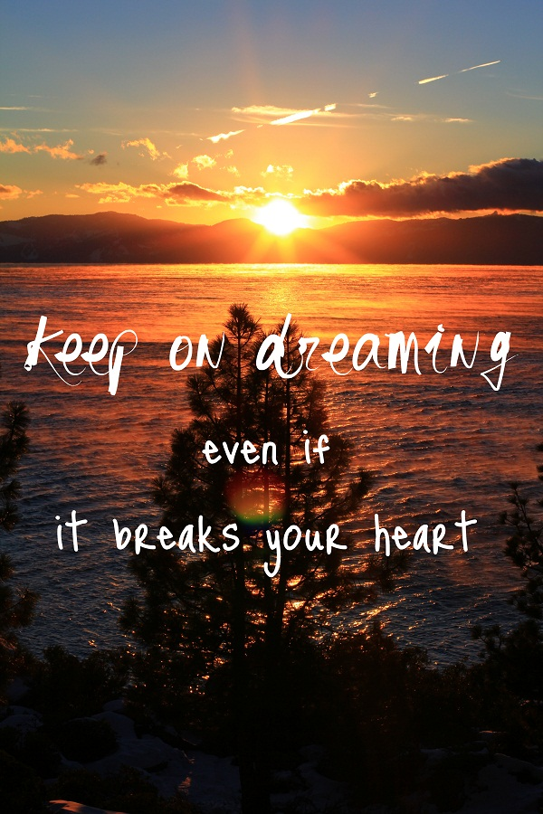 Keep on Dreaming!