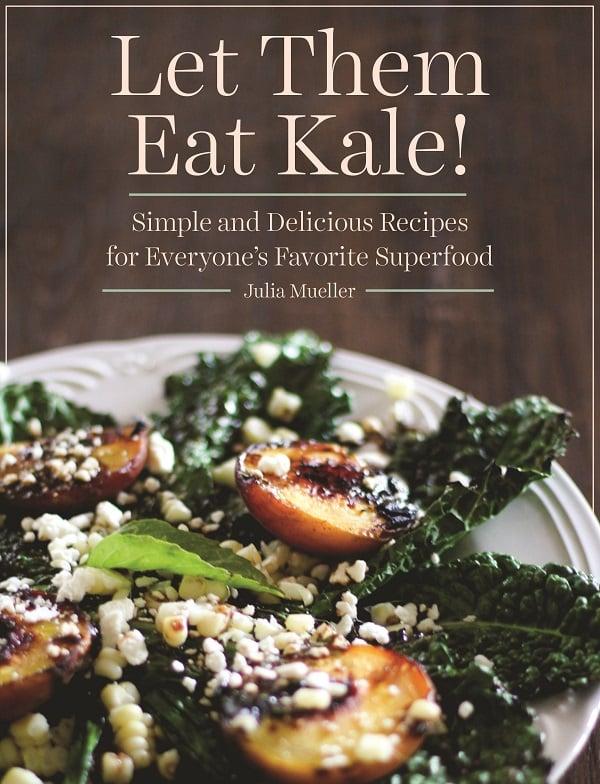 Let them Eat Kale! by Julia Mueller