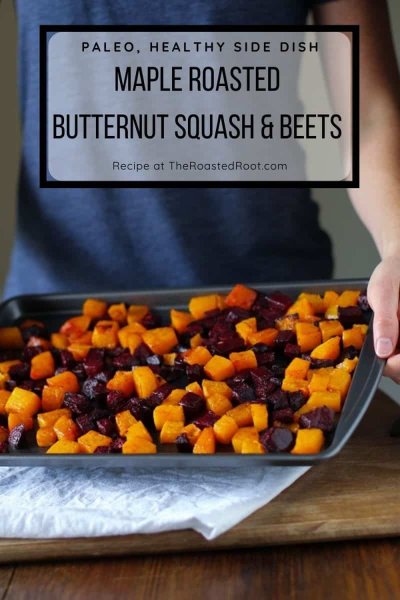 Maple Roasted Butternut Squash and Beets with walnuts and pistachios - an easy vegan, paleo side dish perfect for fall and winter.