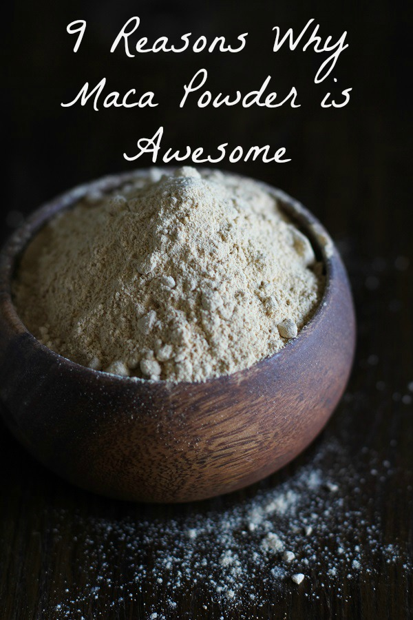 9 Reasons Why Maca Powder is Awesome!