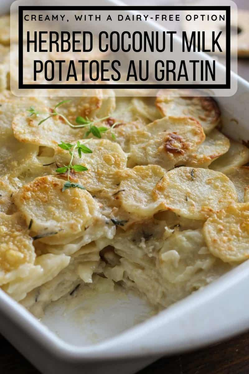 Herbed Coconut Milk Potatoes Au Gratin - a lightened up version of classic potatoes au gratin
