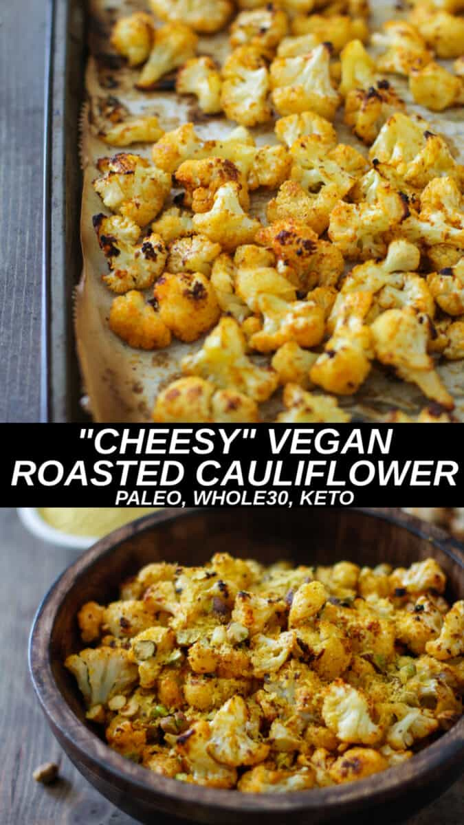 """Cheesy"" Vegan Roasted Cauliflower made with nutritional yeast is a simple and easy healthy side dish, perfect to go alongside any main entree. Paleo, keto, whole30 and delicious!"