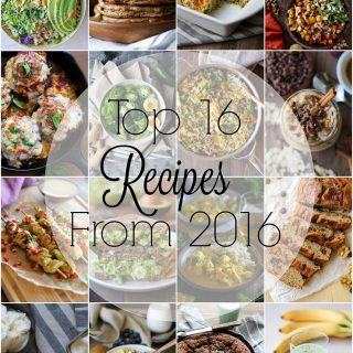 Top 16 Recipes From 2016 + Reader Survey!