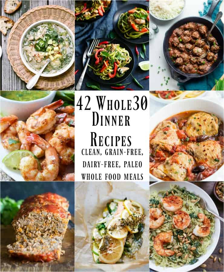 42 Whole30 Dinner Recipes - clean, healthy, grain-free, dairy-free, paleo meals