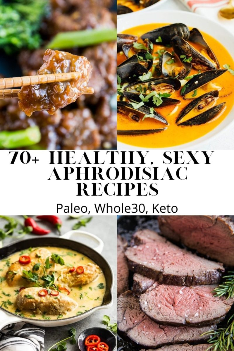 70+ Healthy Aphrodisiac Recipes for Valentine's Day that are paleo, whole30, and/or keto