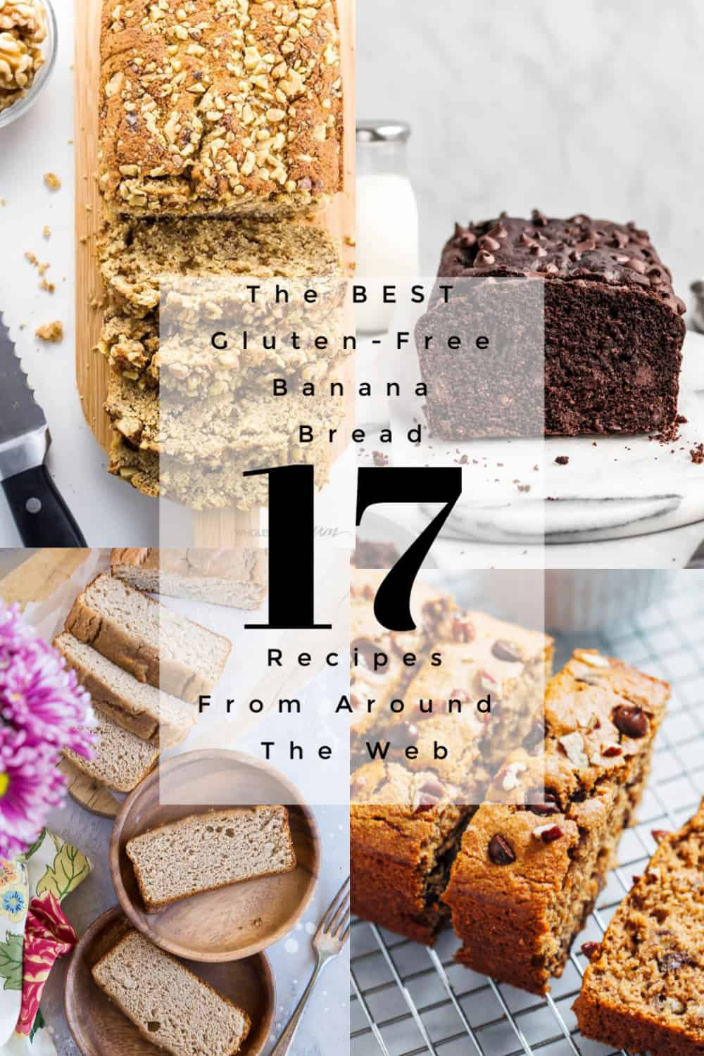 collage for 17 of the best banana bread recipes from around the web