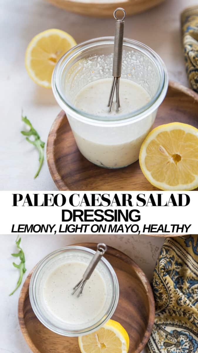 Lemony Paleo Caesar Salad Dressing made mayo-light, paleo, keto, healthy and delicious!