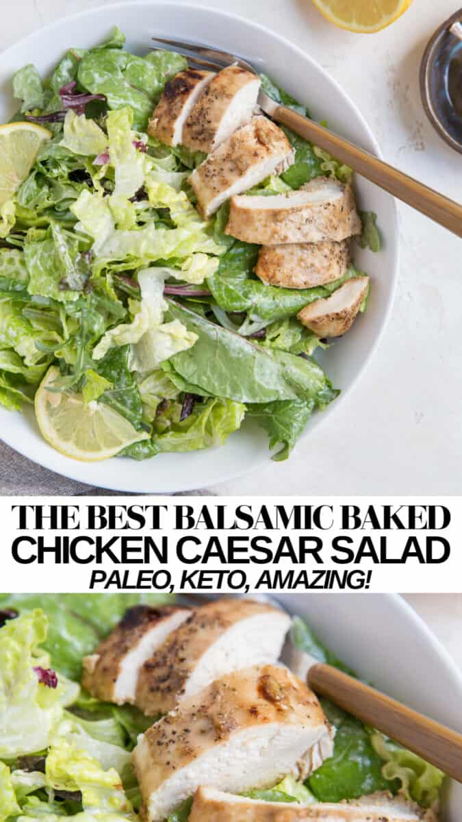 The BEST Balsamic Baked Chicken Caesar Salad with homemade lemony Caesar dressing - a delicious keto, paleo, whole30 dinner recipe