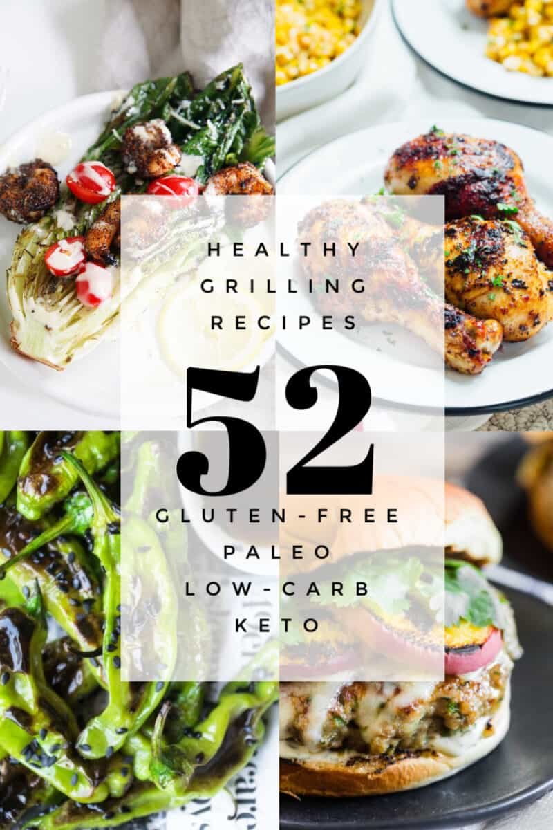52 Clean and Healthy Grilling Recipes with gluten-free, paleo, keto, whole30, low-carb options