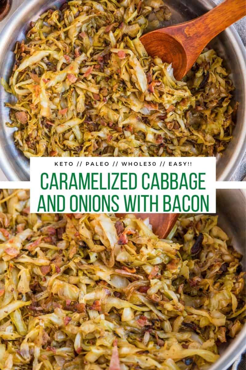 Caramelized Cabbage Recipe with Bacon, onions, and garlic - a healthy, easy side dish that is paleo, keto, low-carb, whole30 and amazing!
