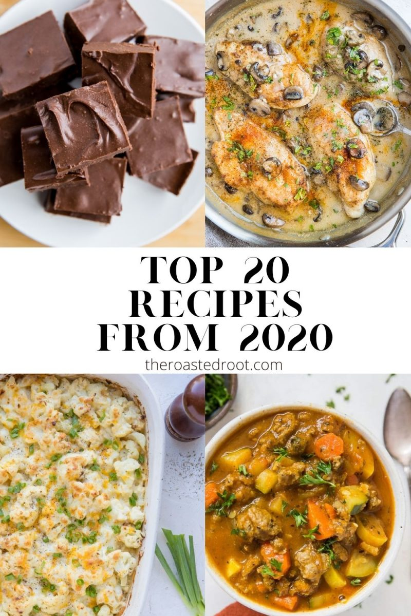 Top 20 Recipes from 2020 on theroastedroot.com
