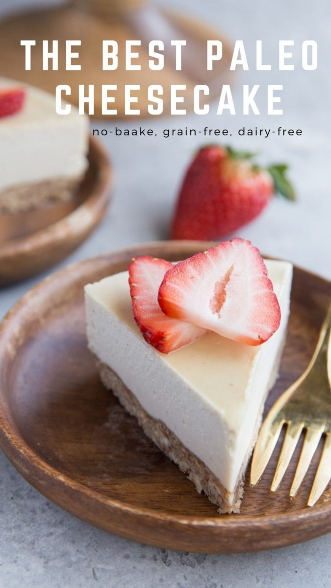 The Best Paleo Cheesecake Recipe - dairy-free, grain-free, no-bake, naturally sweetened for a healthier cheesecake