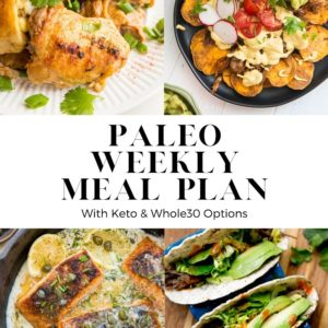 Paleo Weekly Meal Plan - a healthy meal plan to make meal prep super easy for the week. Complete with six nourishing recipes and one healthier dessert. Meal plan includes keto and whole30 options.