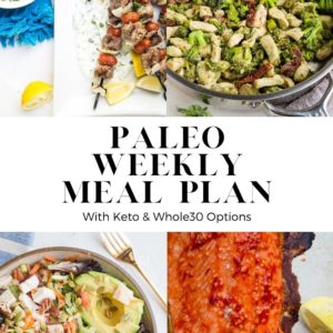 Paleo Weekly Meal Plan with whole30 and keto options. A nutritious, whole food based meal plan perfect for those looking to eat clean throughout the week.