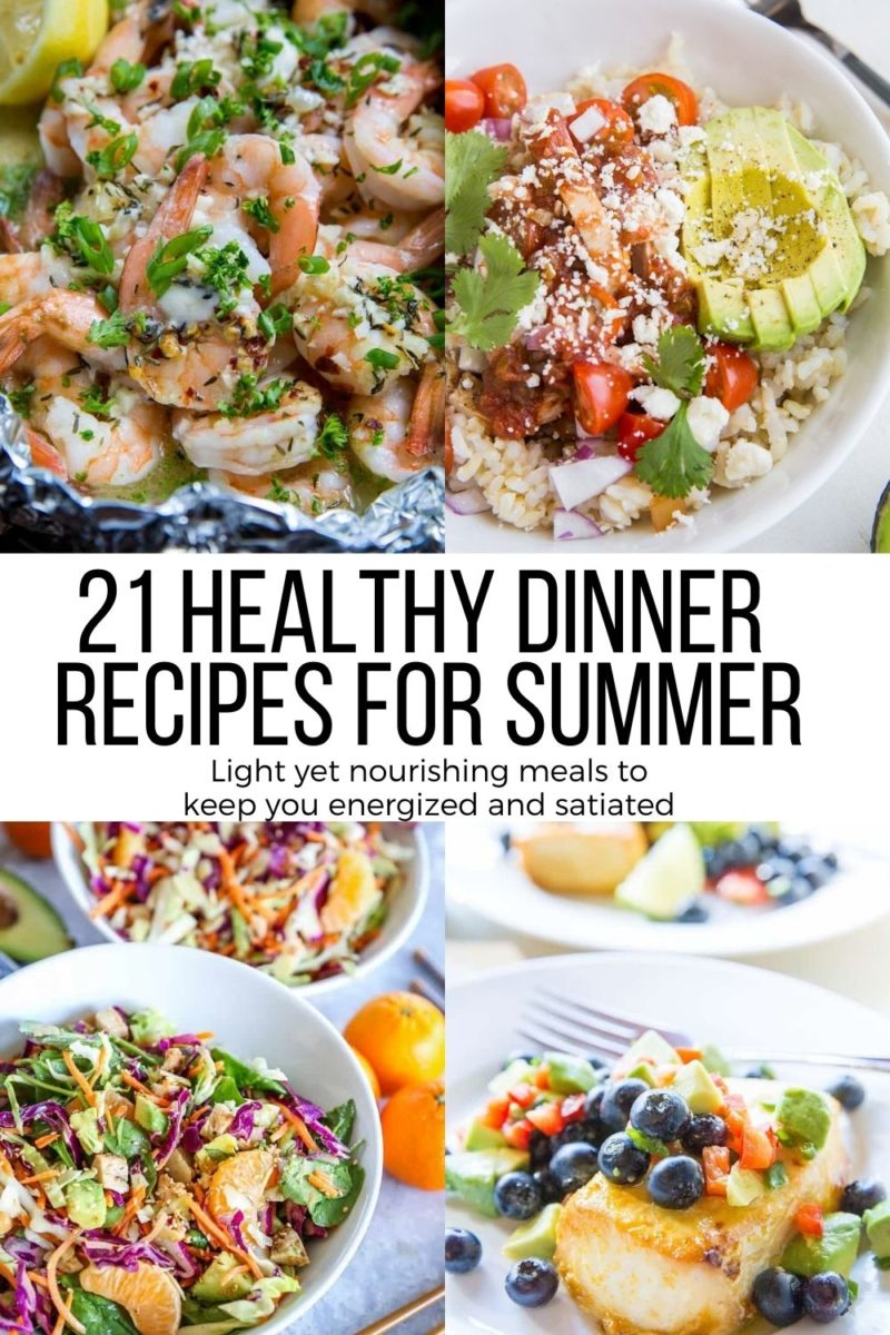 21 Healthy Summer Meals - delicious dinner ideas for summer that are clean yet comforting and satisfying!