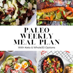 Paleo Weekly Meal Plan with keto and low-carb options. This simple meal plan is big on flavor and nutrients!