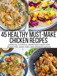 45 Must Make Healthy Chicken Recipes that are nourishing and easy to prepare. Plenty of paleo, whole30, keto, and low-carb options! All the recipes in this post are gluten-free!