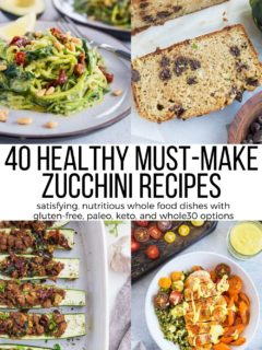 40 Healthy Zucchini Recipes with paleo, keto, whole30, gluten-free, and vegan options. Tasty, whole food recipes