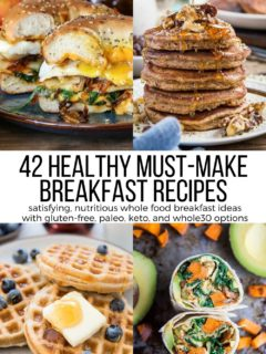 42 Healthy Breakfast Recipes - nourishing and satisfying meals to get your day started strong and keep you energized! Your breakfast game will never be boring again!
