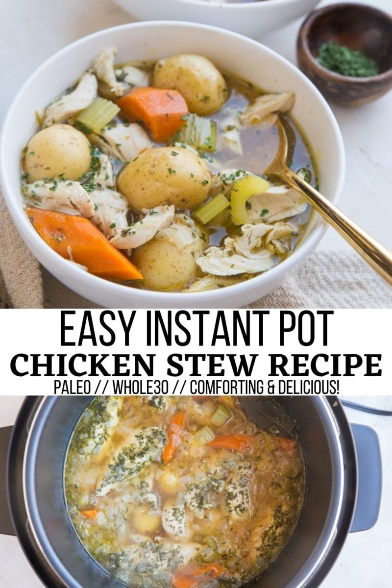 Easy Instant Pot Chicken Stew - grain-free, paleo, whole30, a comforting dinner recipe!