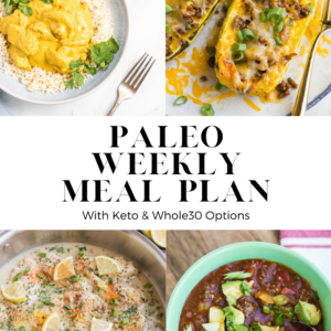 Healthy Paleo Meal Plan centered all around whole food meals! This straightforward meal plan comes with a grocery list and makes weeknight eating a breeze!